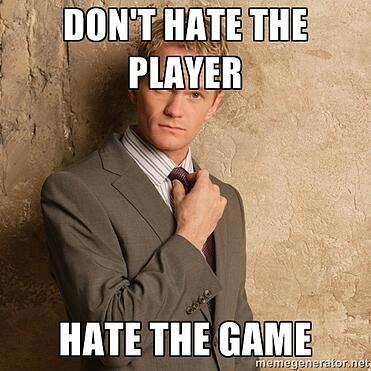 Dont-hate-the-player-hate-the-game