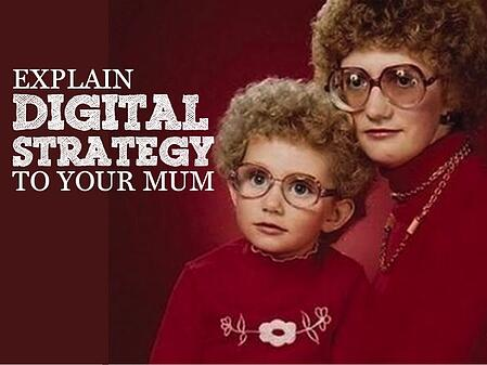 explain-digital-strategy-to-your-mum-1-638.jpg